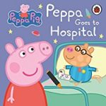 Peppa Pig Goes to Hospital cover