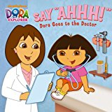 "Say ""Ahhh!"": Dora Goes to the Doctor cover"